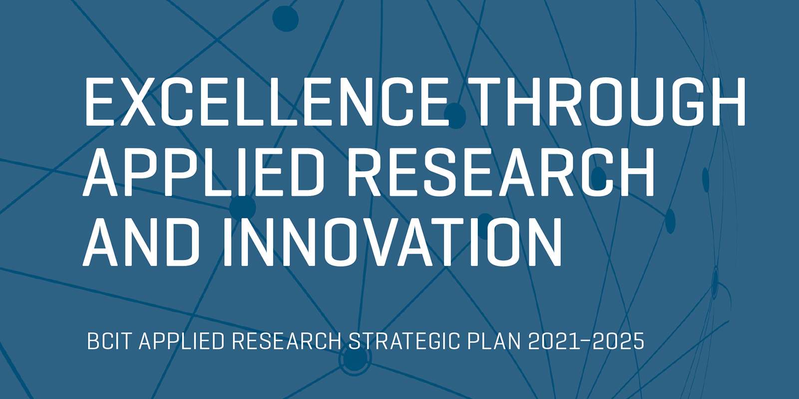 """Graphic with text """"BCIT Applied Research Strategic Plan"""""""